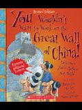 You Wouldn't Want to Work on the Great Wall of China! (Revised Edition) (You Wouldn't Want To... History of the World)
