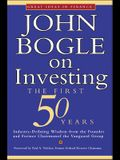 John Bogle on Investing: The First 50 Years