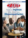 2,001 Palabras Inglesas Mas Utiles Para Hispanoparlantes = 2,001 Most Useful English Words for Spanish Speekers