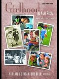 Girlhood in America: An Encyclopedia 2 Volumes