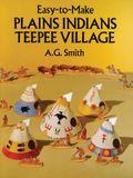 Cut & Assemble Plains Indians Teepee Village