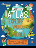 Discovery Kids Atlas Explore the Wonders of Your World: Discover the Facts! Do the Activities!