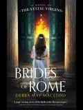 Brides of Rome: A Novel of the Vestal Virgins