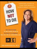 How Not to Die: Surprising Lessons from America's Favorite Medical Examiner