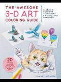 The Awesome 3-D Art Coloring Guide: Learn 3-D Coloring Techniques & Color Cool Drawings!