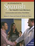 An Introduction to Spanish for Health Care Workers: Communication and Culture [With DVD]