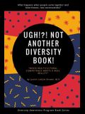 Ugh!?! Not Another Diversity Book