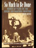 So Much to Be Done: Women Settlers on the Mining and Ranching Frontier