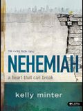 Nehemiah - Bible Study Book: A Heart That Can Break