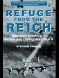 Refuge from the Reich: American Airmen and Switzerland During World War II