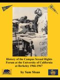 History of the Campus Sexual Rights Forum at the University of California at Berkeley 1966-1967