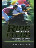Ride of Their Lives: The Triumphs and Turmoil of Today's Top Jockeys