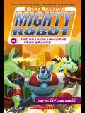 Ricky Ricotta's Mighty Robot vs. the Uranium Unicorns from Uranus (Ricky Ricotta's Mighty Robot #7), Volume 7