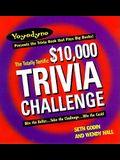 The Totally-Terrific $10,000 Trivia Challenge