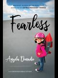 Fearless: Ordinary Women of the Bible Who Dared to Do Extraordinary Things