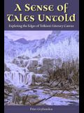 A Sense of Tales Untold: Exploring the Edges of Tolkien's Literary Canvas