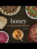 Honey: 50 Tried & True Recipes