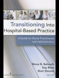Transitioning Into Hospital-Based Practice: A Guide for Nurse Practitioners and Administrators