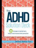 The ADHD Solution Deck: The ADHD Solution Deck
