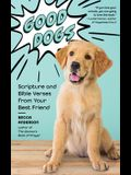 Good Dogs: Scripture and Bible Verses from Your Best Friend (Christian Inspiration and Cute Canines)