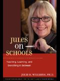 Jules on Schools: Teaching, Learning, and Everything in Between