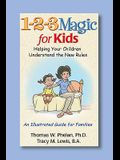 1-2-3 Magic for Kids: Helping Your Kids Understand the New Rules