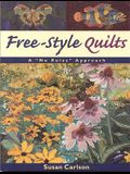 Free-Style Quilts: A no Rules Approach- Print on Demand Edition