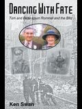 Dancing with Fate: Tom and Bette spurn Rommel and the Blitz