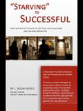Starving to Successful: The Fine Artist's Guide to Getting Into Galleries and Selling More Art