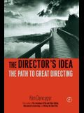 The Director's Idea: The Path to Great Directing