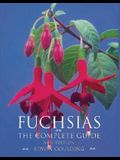 Fuchsias: The Complete Guide
