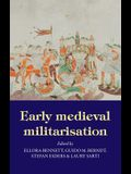 Early Medieval Militarisation