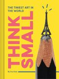 Think Small: The Tiniest Art in the World