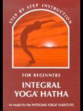 Integral Yoga Hatha: Step by Step Instruction for Beginners