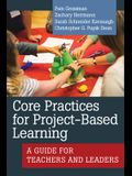 Core Practices for Project-Based Learning: A Guide for Teachers and Leaders