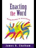 Enacting the Word: Using Drama in Preaching