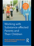 Working with Substance-Affected Parents and their Children: A guide for human service workers