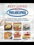 Philadelphia Best-Loved Appetizers, Dips, Sides, Entrees, Desserts & More (Best Loved Cookbook)