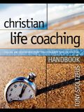 Christian Life Coaching Handbook: Calling and Destiny Discovery Tools for Christian Life Coaching
