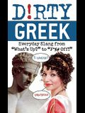 Dirty Greek: Everyday Slang from what's Up? to f*%# Off!]ulysses Press]bc]b102]]for010000]120]10.00]12.00]ab]tp]r]r]ulys]]]01/01