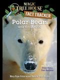 Polar Bears and the Arctic: A Nonfiction Companion to Magic Tree House (Magic Tree House Fact Tracker)