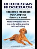 Rhodesian Ridgeback. Rhodesian Ridgeback Dog Complete Owners Manual. Rhodesian Ridgeback book for care, costs, feeding, grooming, health and training.