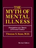 The Myth of Mental Illness: Foundations of a Theory of Personal Conduct (Revised Edition)