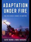 Adaptation Under Fire: How Militaries Change in Wartime