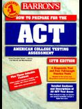 Barron's How to Prepare for the ACT: American College Testing Assessment (Barron's How to Prepare for the Act American College Testing Program Assessment (Book Only)) (Barron's ACT)