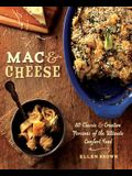Mac & Cheese: 80 Classic & Creative Versions of the Ultimate Comfort Food