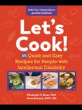 Let's Cook!, Revised Edition: 55 Quick and Easy Recipes for People with Intellectual Disability