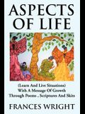 Aspects of Life: (Learn and Live Situations) with a Message of Growth Through Poems, Scriptures and Skits