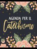 Agenda Per Il Catechismo: Un'agenda Per Annotare Le Note Per Lo Studio Della Bibbia, I Versetti Biblici, Per Scrivere E Documentare