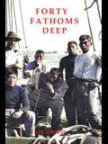 Forty Fathoms Deep